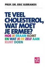 Eric  Sijbrands Spreekuur Thuis Te veel cholesterol, wat moet je er mee?