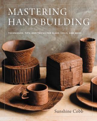 Sunshine Cobb,Mastering Hand Building
