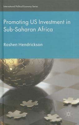 R. Hendrickson,Promoting U.S. Investment in Sub-Saharan Africa