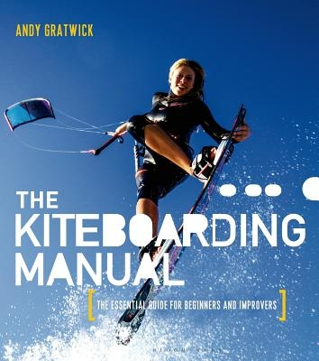 Gratwick, Andy (Head of Training BKSA),The Kiteboarding Manual