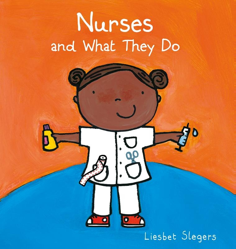 Liesbet Slegers,Nurses and What They Do