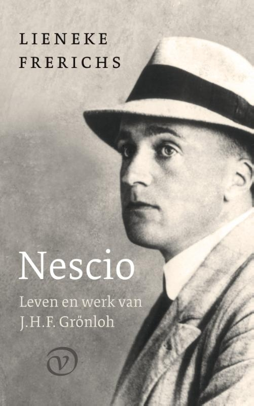 Lieneke Frerichs,Nescio: Leven en werk van J.H.F. Grönloh