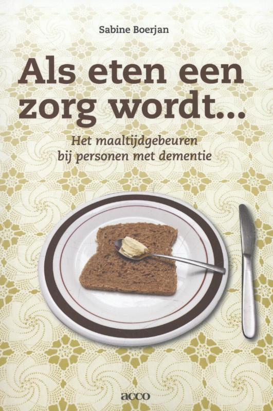 Sabine Boerjan,Als eten een zorg wordt...