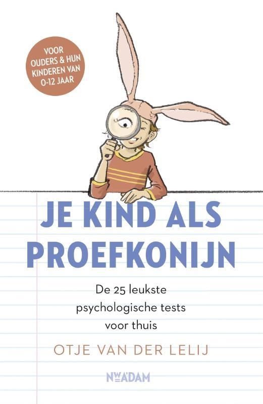 Otje van der Lelij,Je kind als proefkonijn