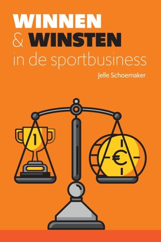 Jelle Schoemaker,Winnen & winsten in de sportbusiness