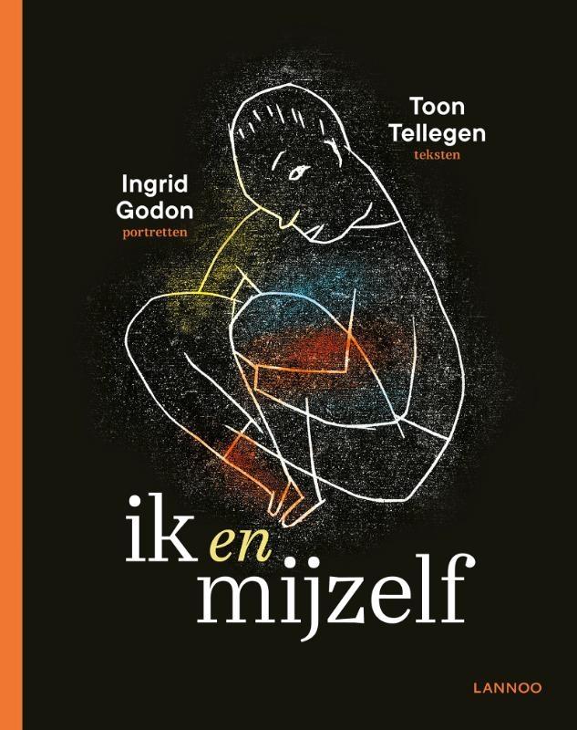 Toon Tellegen, Ingrid Godon,Ik en mijzelf