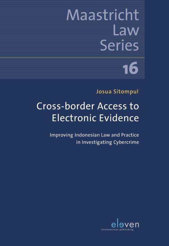 Josua Sitompul,Cross-border Access to Electronic Evidence