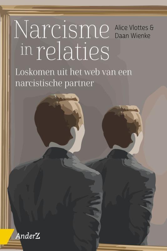 Alice Vlottes, Daan Wienke,Narcisme in relaties