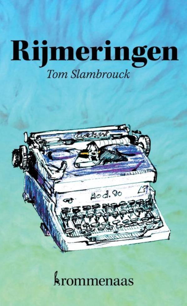 Tom Slambrouck,Rijmeringen