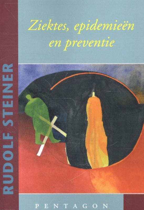 Rudolf Steiner,Ziektes, epidemieen en preventie