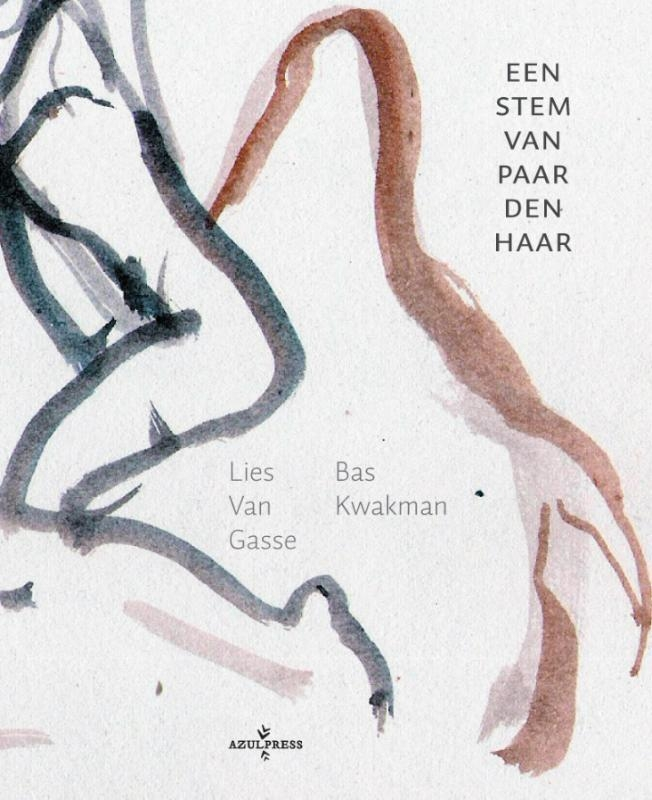 Lies van Gasse, Bas Kwakman,Een stem van paardenhaar