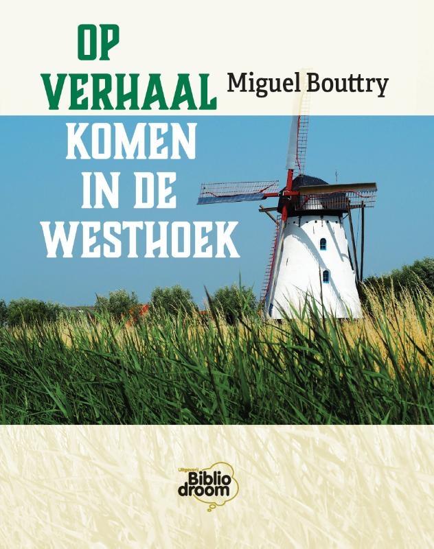 Miguel Bouttry,Op verhaal komen in de Westhoek