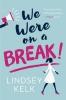 <b>L. Kelk</b>,We Were on a Break