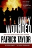 Taylor, Patrick,Only Wounded