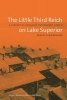 Ernest Robert Zimmermann,The Little Third Reich on Lake Superior