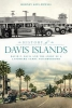 Kite-powell, Rodney,History of the Davis Islands