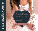 Hauck, Rachel,How to Catch a Prince