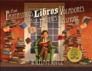 Joyce, William,Los Fantasticos Libros Voladores De Morris Lessmore / The Fantastic Flying Books Of Morris Lessmore