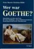 Rühle, Christian,Wer war Goethe?