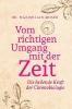 Moser, Maximilian,Vom richtigen Umgang mit der Zeit