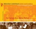 So lang der Alte Peter am Petersbergl steht,Münchner Liederbuch - Lieder und Lexikon