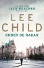 <b>Lee  Child</b>,Onder de radar - Jack Reacher 21