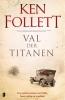 Ken  Follett,Val der titanen