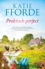 Katie  Fforde,Praktisch perfect