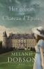 Melanie  Dobson,Het geheim van Chateau d´Epines