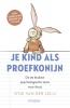 <b>Otje van der Lelij</b>,Je kind als proefkonijn