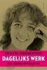 <b>Renate  Dorrestein</b>,Dagelijks werk