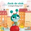 Virginie/Amandine  Hanna,Jack de Slak is nergens bang voor!