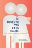 Barbara  Oppelaar, Jan van der Hammen, Machteld  Stilting,De dementie van Jet en Harrie