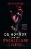 <b>Anita  Pronk</b>,De horror van een grenzeloze liefde