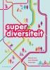 Superdiversiteit,een nieuwe visie op integratie