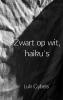 <b>Luk  Gybels</b>,Zwart op wit, haiku`s
