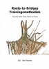 <b>Eric  Van Poucke</b>,Roots-to-Bridges Trainingsmethodiek