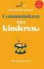 <b>Marieke  Henselmans</b>,Consuminderen met kinderen