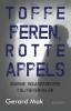 <b>Gerard  Mak</b>,Toffe peren, rotte appels
