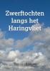 <b>Tino van Kampen</b>,Zwerftochten langs het Haringvliet
