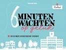 Marjan  Knippenberg ,6 minuten wachten op geluk