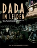 Barthel  Brussee ,Dada in Leiden; over de voorstelling der Dadaïsten in de Leidse schouwburg