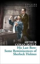 Sir Arthur Conan Doyle His Last Bow