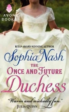 Nash, Sophia The Once and Future Duchess