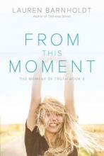 Lauren Barnholdt From This Moment