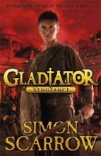 Simon Scarrow Gladiator: Vengeance
