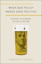 Saldin, Robert P. When Bad Policy Makes Good Politics