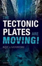 Roy (Associate Lecturer, Associate Lecturer, The Open University) Livermore The Tectonic Plates are Moving!