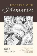 Orozco, José Receive Our Memories