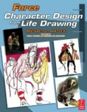 Mattesi, Mike Force: Character Design from Life Drawing